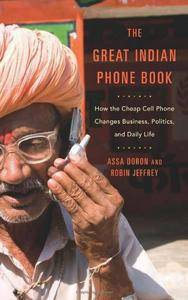 The Great Indian Phone Book: How the Cheap Cell Phone Changes Business, Politics, and Daily Life(Repost)