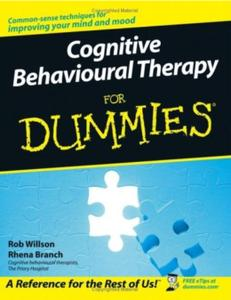 Cognitive Behavioural Therapy for Dummies (Repost)