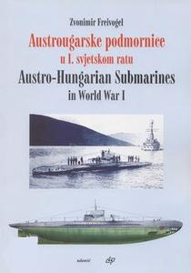Austrougarske Podmornice u I. Svjetskom Ratu / Austro-Hungarian Submarines in World War I