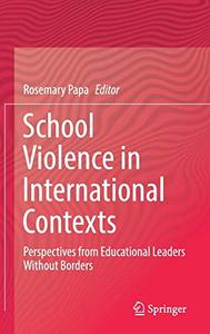 School Violence in International Contexts: Perspectives from Educational Leaders Without Borders (Repost)