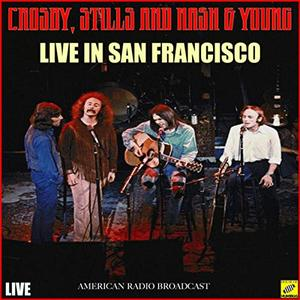Crosby, Stills, Nash & Young - Live in San Francisco (2019)