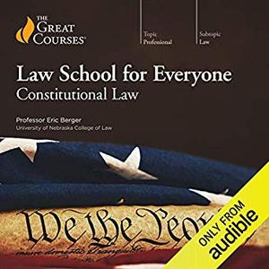 Law School for Everyone: Constitutional Law [Audiobook]