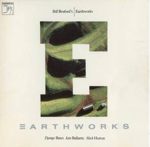 Bill Bruford's Earthworks - Earthworks (1987) {Editions EG EGCD 48}