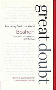 Great Doubt: Practicing Zen in the World