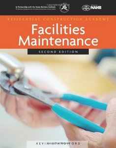 Residential Construction Academy: Facilities Maintenance (2nd Edition)