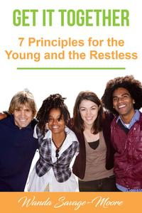 Get It Together 7 Principles for the Young and the Restless