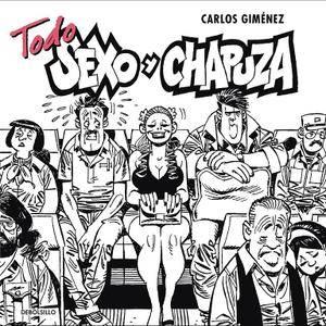 Todo Sexo y Chapuza, de Carlos Giménez