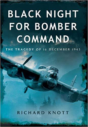 Black Night for Bomber Command: The Tragedy of 16 December 1943 [Repost]