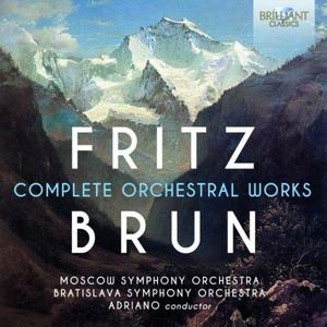 Moscow Symphony Orchestra, Bratislava Symphony Orchestra, Adriano - Fritz Brun: Complete Orchestral Works (2019)
