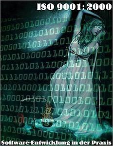 ISO 9001:2000: Software-Entwicklung in der Praxis