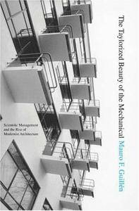 The Taylorized Beauty of the Mechanical: Scientific Management and the Rise of Modernist Architecture (repost)