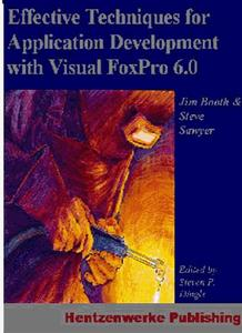 Effective Techniques for Application Development with Visual FoxPro 6.0