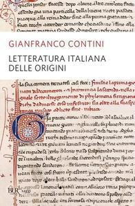 Gianfranco Contini - Letteratura italiana delle origini (2013)