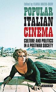 Popular Italian Cinema: Culture and Politics in a Postwar Society