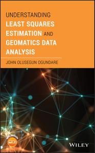 Understanding Least Squares Estimation and Geomatics Data Analysis
