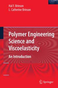Polymer Engineering Science and Viscoelasticity: An Introduction (Repost)