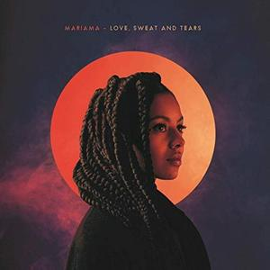 Mariama - Love, Sweat and Tears (2019) [Official Digital Download]