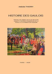 """Amédée Thierry, """"Histoire des Gaulois"""""""