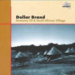 Dollar Brand - Anatomy Of A South African Village (1965/1999)