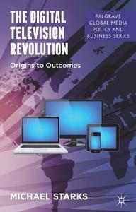 The Digital Television Revolution: Origins to Outcomes (Repost)