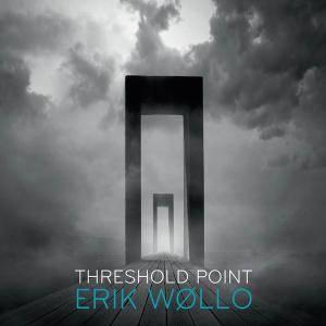 Erik Wøllo - Threshold Point (2018)