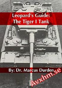 Leopard's Guide: The Tiger I Tank