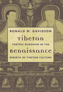 Tibetan Renaissance: Tantric Buddhism in the Rebirth of Tibetan Culture
