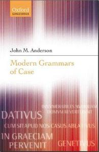 John M. Anderson - Modern Grammers of Case