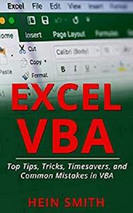 Excel VBA: Top Tips, Tricks, Timesavers, and Common Mistakes in VBA Programming