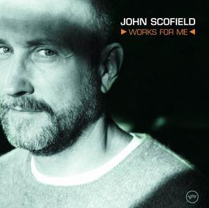 John Scofield - Works for Me (2001)