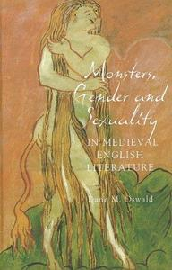 Monsters, Gender and Sexuality in Medieval English Literature