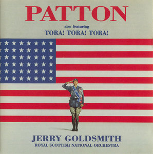 Jerry Goldsmith - Patton & Tora! Tora! Tora! (1970/1997) [Two Soundtracks On One CD]