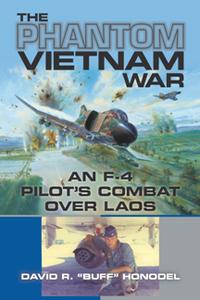 The Phantom Vietnam War : An F-4 Pilot's Combat over Laos