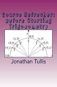Course Refresher: Trigonometry (The Course Refresher Book 2)