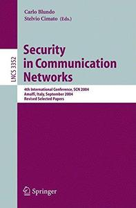 Security in Communication Networks: 4th International Conference, SCN 2004, Amalfi, Italy, September 8-10, 2004, Revised Select