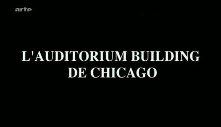(Arte) Architectures : L'Auditorium Building de Chicago (2011)