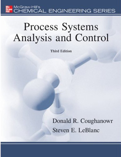 Process Systems Analysis and Control (3rd Edition)