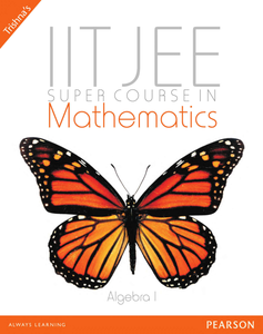 Super Course In Mathematics For The IIT-JEE : Algebra I