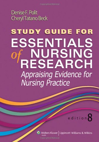 Study Guide for Essentials of Nursing Research, Eighth edition (repost)