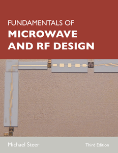 Fundamentals of Microwave and RF Design, Third Edition