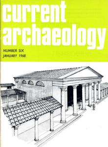 Current Archaeology - Issue 6