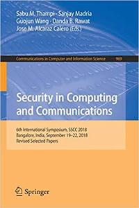 Security in Computing and Communications: 6th International Symposium, SSCC 2018
