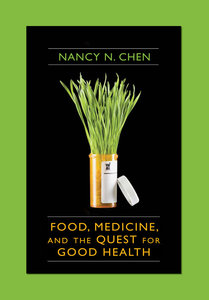 Food, Medicine, and the Quest for Good Health
