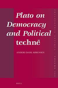 Plato on Democracy and Political technē