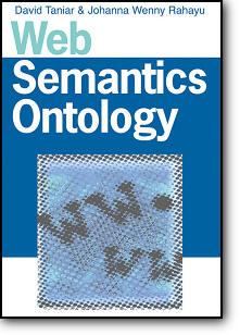 """David Taniar, Johanna Wenny Rahayu, """"Web Semantics Ontology"""""""