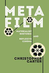 Metafilm: Materialist Rhetoric and Reflexive Cinema