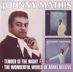 Johnny Mathis - Tender Is The Night (1964) & The Wonderful World Of Make Believe (1964) [2012, Remastered Reissue]