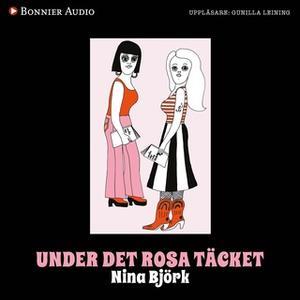«Under det rosa täcket : Om kvinnlighetens vara och feministiska strategier» by Nina Björk