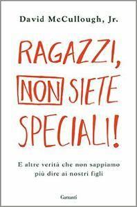 David McCullough - Ragazzi, non siete speciali! (Repost)