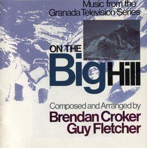 Brendan Croker / Guy Fletcher - On The Big Hill (1988)